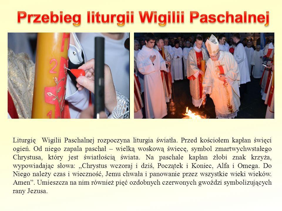Liturgię Wigilii Paschalnej rozpoczyna liturgia światła. Przed kościołem kapłan święci ogień. Od niego zapala paschał – wielką woskową świecę, symbol