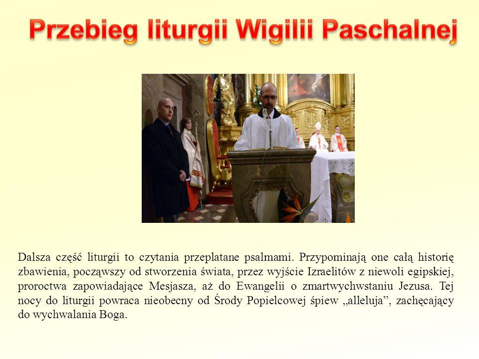 Dalsza część liturgii to czytania przeplatane psalmami. Przypominają one całą historię zbawienia, począwszy od stworzenia świata, przez wyjście Izrael