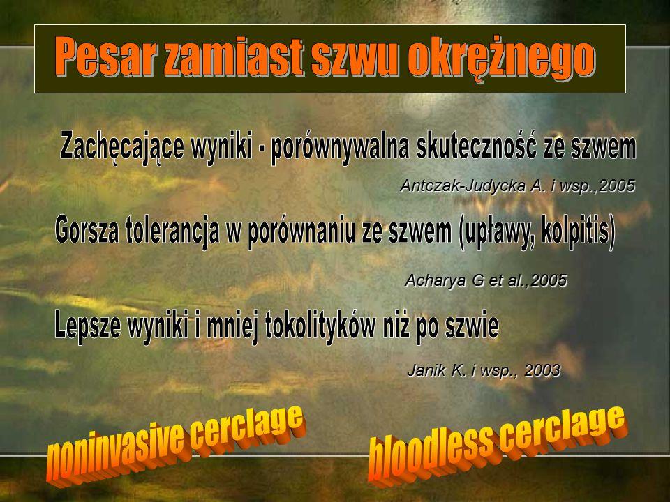 Acharya G et al.,2005 Antczak-Judycka A. i wsp.,2005 Janik K. i wsp., 2003