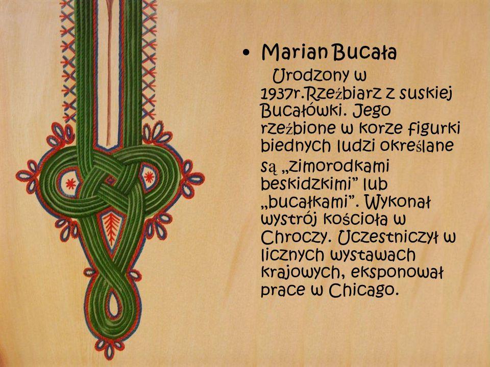 """Marian Bucała Urodzony w 1937r.Rze ź biarz z suskiej Bucałówki. Jego rze ź bione w korze figurki biednych ludzi okre ś lane s ą """"zimorodkami beskidzki"""