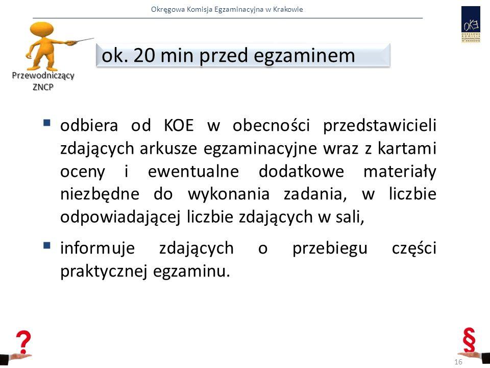 Okręgowa Komisja Egzaminacyjna w Krakowie  odbiera od KOE w obecności przedstawicieli zdających arkusze egzaminacyjne wraz z kartami oceny i ewentual