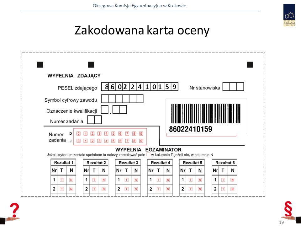 Okręgowa Komisja Egzaminacyjna w Krakowie Zakodowana karta oceny 8 6 0 2 2 4 1 0 1 5 9 19