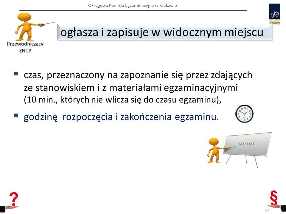 Okręgowa Komisja Egzaminacyjna w Krakowie  czas, przeznaczony na zapoznanie się przez zdających ze stanowiskiem i z materiałami egzaminacyjnymi (10 m