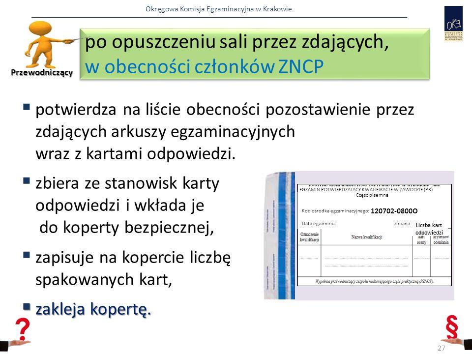 Okręgowa Komisja Egzaminacyjna w Krakowie  potwierdza na liście obecności pozostawienie przez zdających arkuszy egzaminacyjnych wraz z kartami odpowi