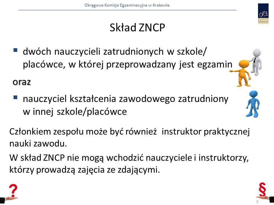 Okręgowa Komisja Egzaminacyjna w Krakowie  odbiera od KOE w obecności przedstawicieli zdających arkusze egzaminacyjne wraz z kartami oceny i ewentualne dodatkowe materiały niezbędne do wykonania zadania, w liczbie odpowiadającej liczbie zdających w sali,  informuje zdających o przebiegu części praktycznej egzaminu.
