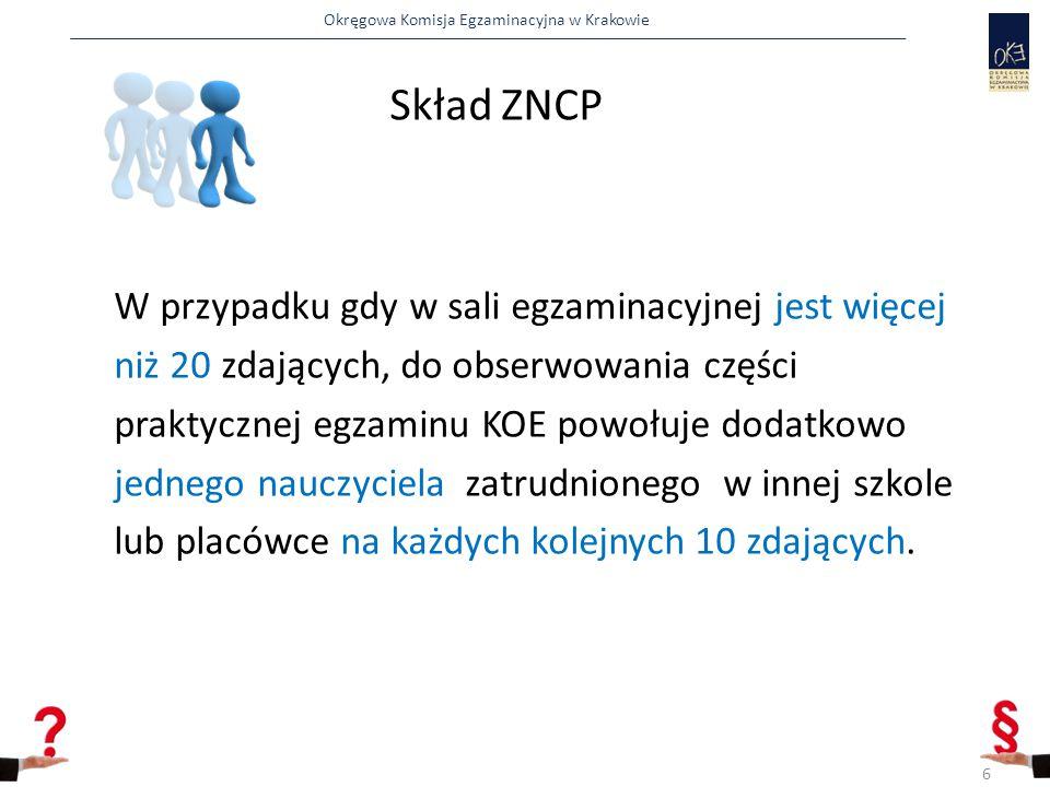 Okręgowa Komisja Egzaminacyjna w Krakowie W przypadku gdy w sali egzaminacyjnej jest więcej niż 20 zdających, do obserwowania części praktycznej egzam