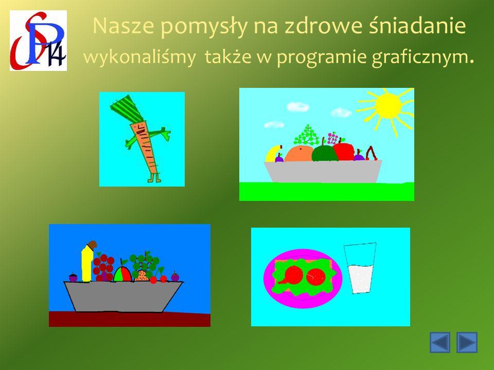 Nasze pomysły na zdrowe śniadanie wykonaliśmy także w programie graficznym.
