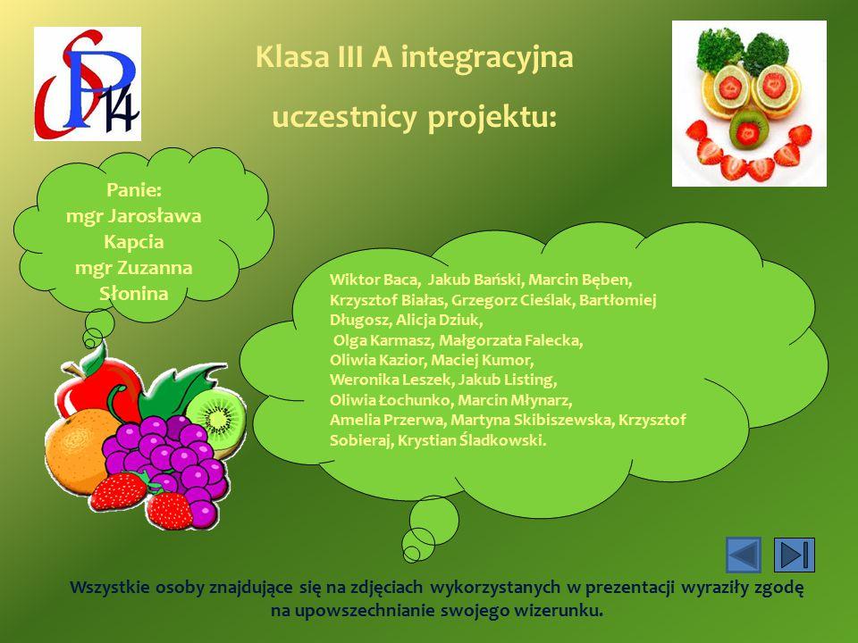 Klasa III A integracyjna uczestnicy projektu: Wszystkie osoby znajdujące się na zdjęciach wykorzystanych w prezentacji wyraziły zgodę na upowszechnian