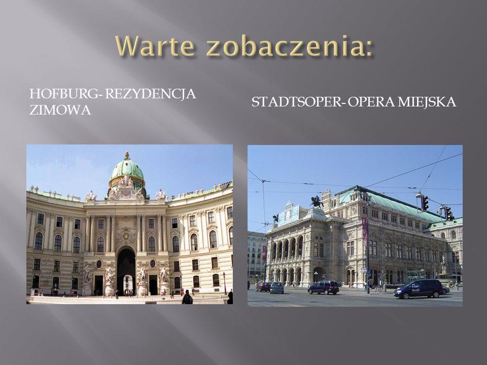 HOFBURG- REZYDENCJA ZIMOWA STADTSOPER- OPERA MIEJSKA