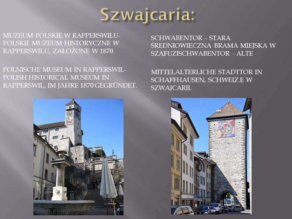 MUZEUM POLSKIE W RAPPERSWILU- POLSKIE MUZEUM HISTORYCZNE W RAPPERSWILU, ZAŁOŻONE W 1870. POLNISCHE MUSEUM IN RAPPERSWIL- POLISH HISTORICAL MUSEUM IN R