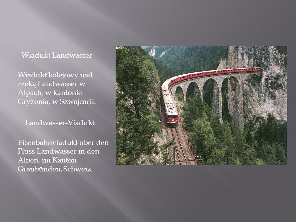 Wiadukt Landwasser Wiadukt kolejowy nad rzeką Landwasser w Alpach, w kantonie Gryzonia, w Szwajcarii. Landwasser-Viadukt Eisenbahnviadukt über den Flu