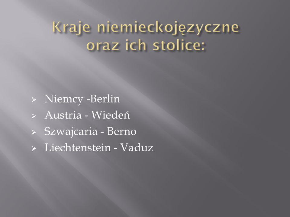  Niemcy -Berlin  Austria - Wiedeń  Szwajcaria - Berno  Liechtenstein - Vaduz