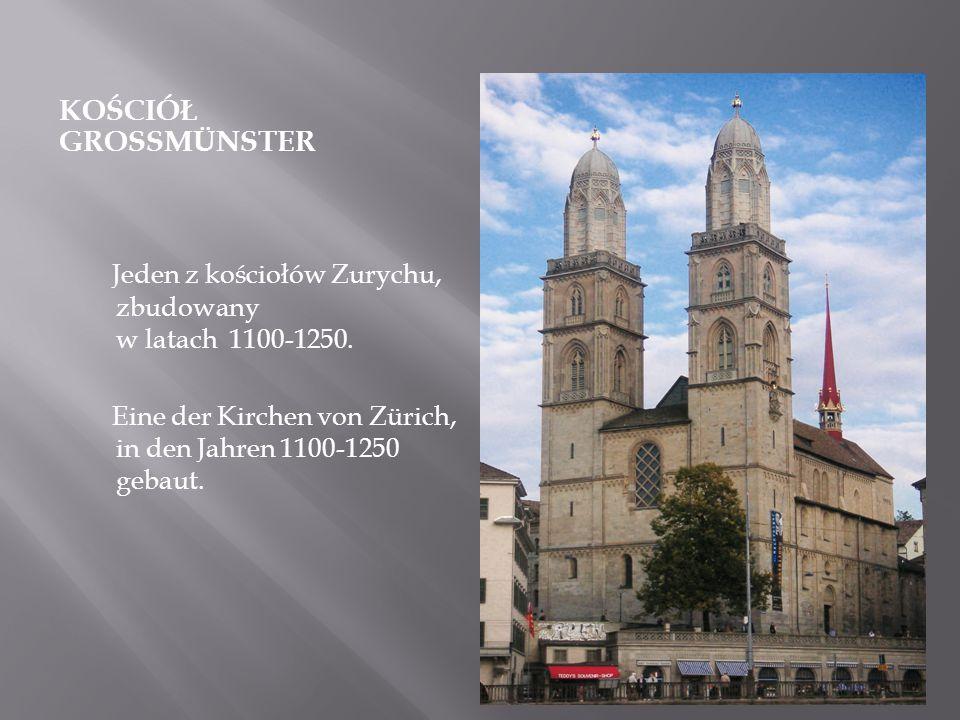 KOŚCIÓŁ GROSSMÜNSTER Jeden z kościołów Zurychu, zbudowany w latach 1100-1250. Eine der Kirchen von Zürich, in den Jahren 1100-1250 gebaut.