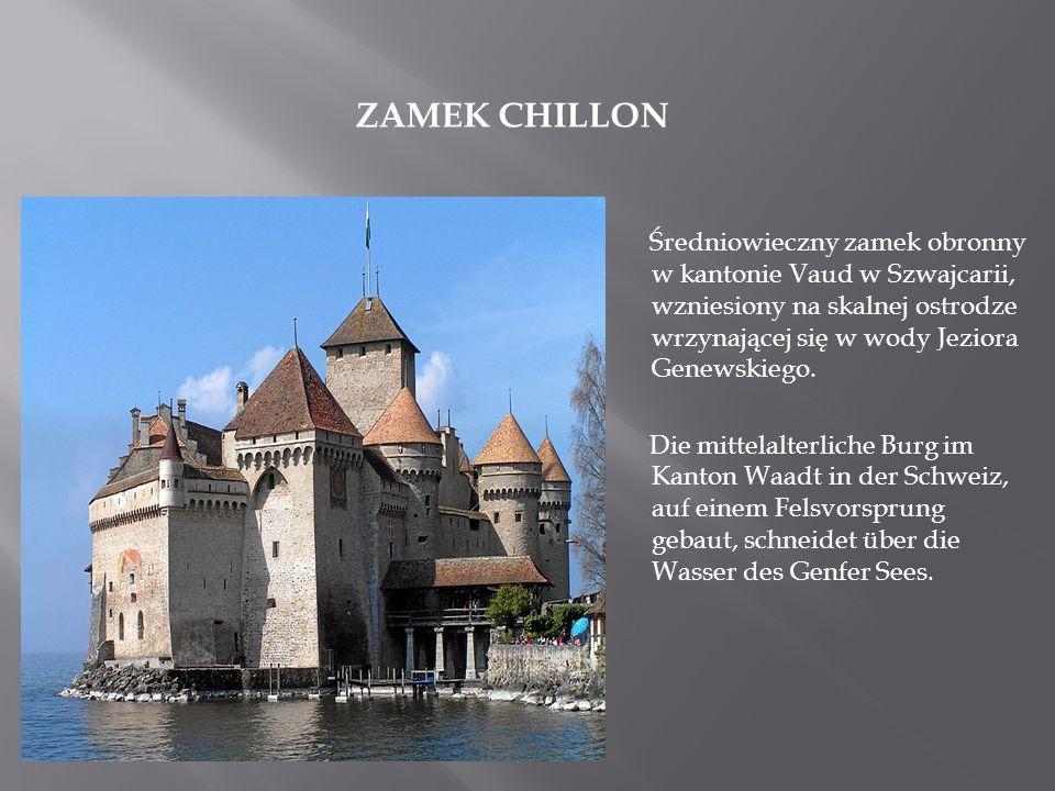 ZAMEK CHILLON Średniowieczny zamek obronny w kantonie Vaud w Szwajcarii, wzniesiony na skalnej ostrodze wrzynającej się w wody Jeziora Genewskiego. Di