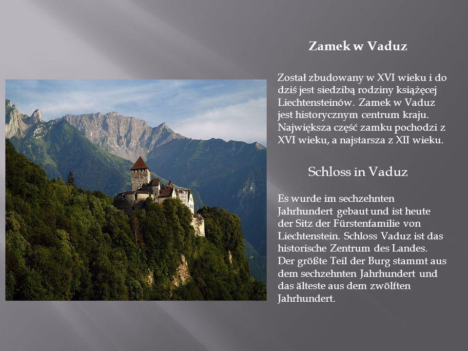 Zamek w Vaduz Został zbudowany w XVI wieku i do dziś jest siedzibą rodziny książęcej Liechtensteinów. Zamek w Vaduz jest historycznym centrum kraju. N