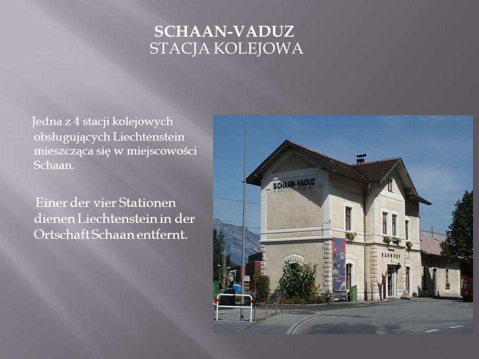SCHAAN-VADUZ STACJA KOLEJOWA Jedna z 4 stacji kolejowych obsługujących Liechtenstein mieszcząca się w miejscowości Schaan. Einer der vier Stationen di
