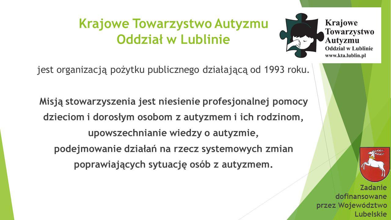 Krajowe Towarzystwo Autyzmu Oddział w Lublinie jest organizacją pożytku publicznego działającą od 1993 roku. Misją stowarzyszenia jest niesienie profe