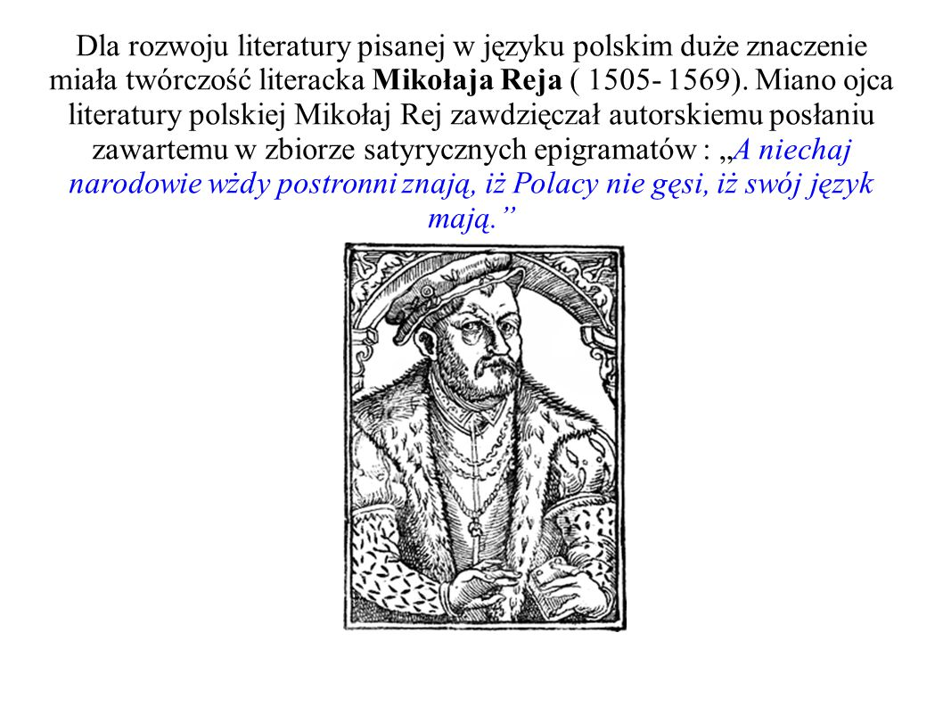 Początki literatury polskiej wiążą się z piśmiennictwem łacińskim, powstającym na ziemiach polskich już od przełomu X-XI w.Do najważniejszych tekstów powstałych wówczas w języku łacińskimi zaliczane są kroniki.