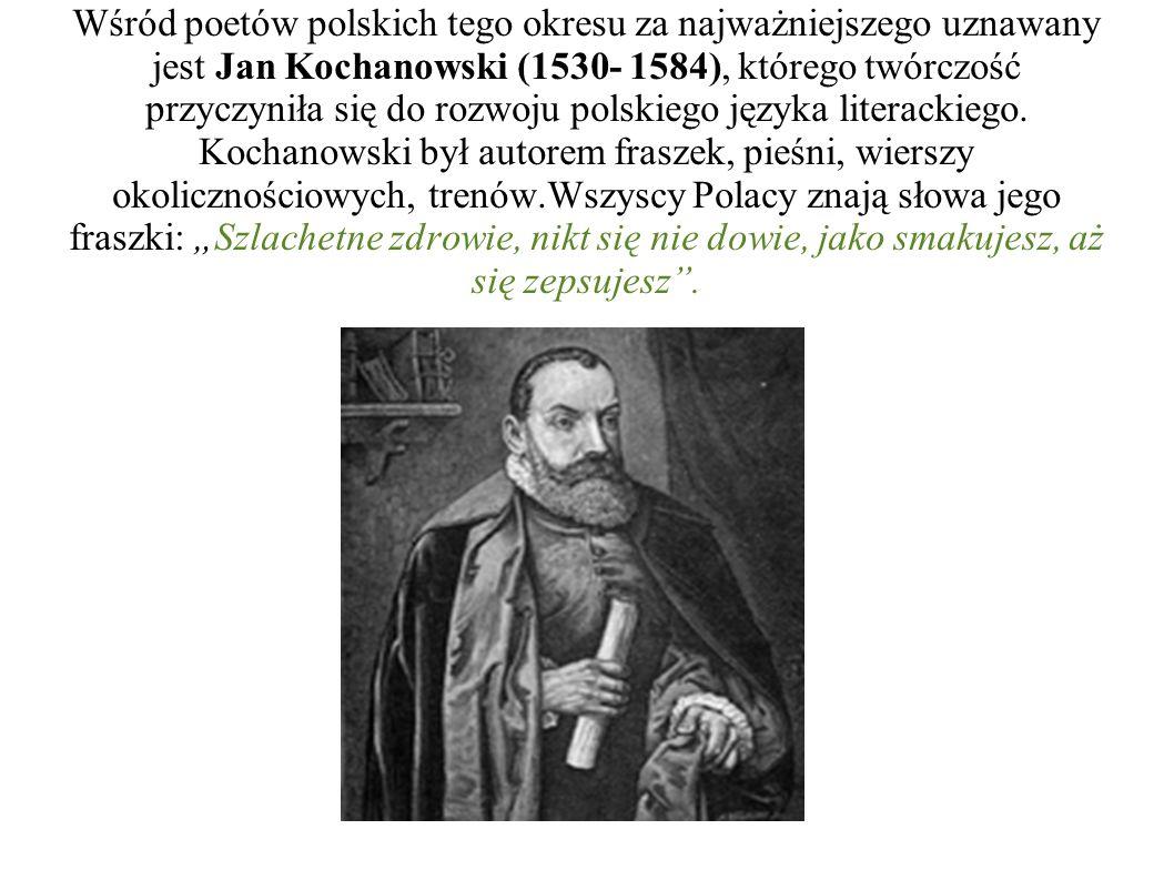 Dla rozwoju literatury pisanej w języku polskim duże znaczenie miała twórczość literacka Mikołaja Reja ( 1505- 1569).