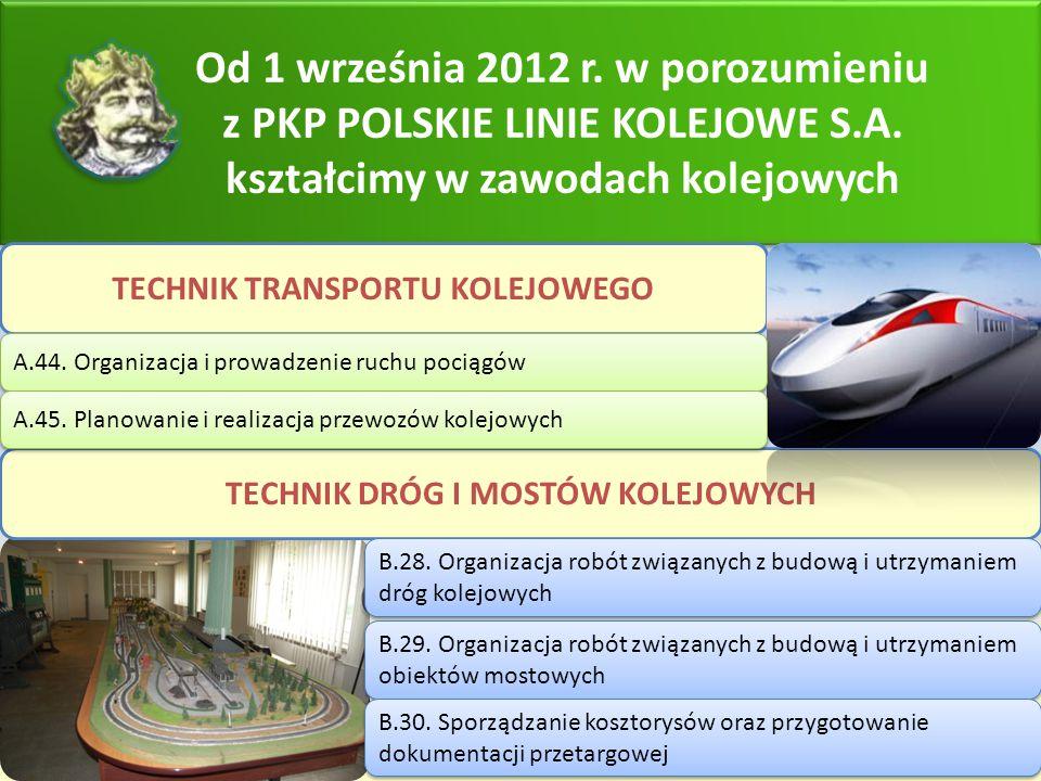 Od 1 września 2012 r. w porozumieniu z PKP POLSKIE LINIE KOLEJOWE S.A. kształcimy w zawodach kolejowych TECHNIK TRANSPORTU KOLEJOWEGO TECHNIK DRÓG I M