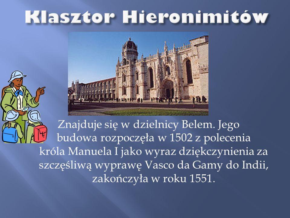 Znajduje się w dzielnicy Belem. Jego budowa rozpoczęła w 1502 z polecenia króla Manuela I jako wyraz dziękczynienia za szczęśliwą wyprawę Vasco da Gam