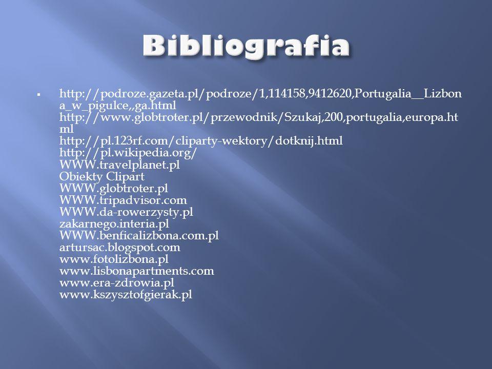  http://podroze.gazeta.pl/podroze/1,114158,9412620,Portugalia__Lizbon a_w_pigulce,,ga.html http://www.globtroter.pl/przewodnik/Szukaj,200,portugalia,