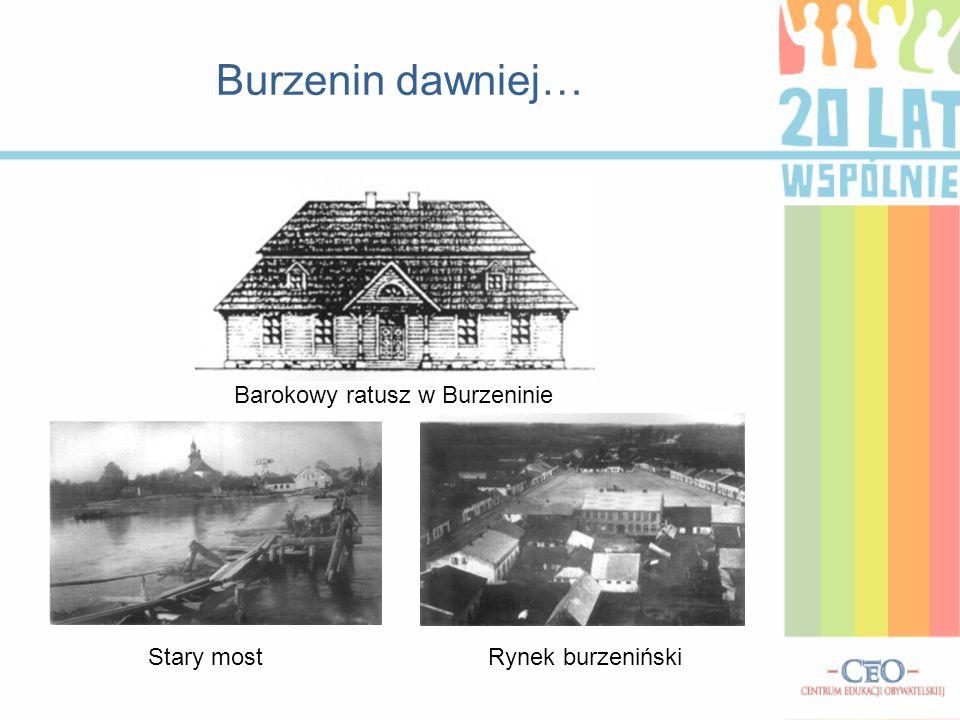 Burzenin dawniej… Barokowy ratusz w Burzeninie Stary mostRynek burzeniński