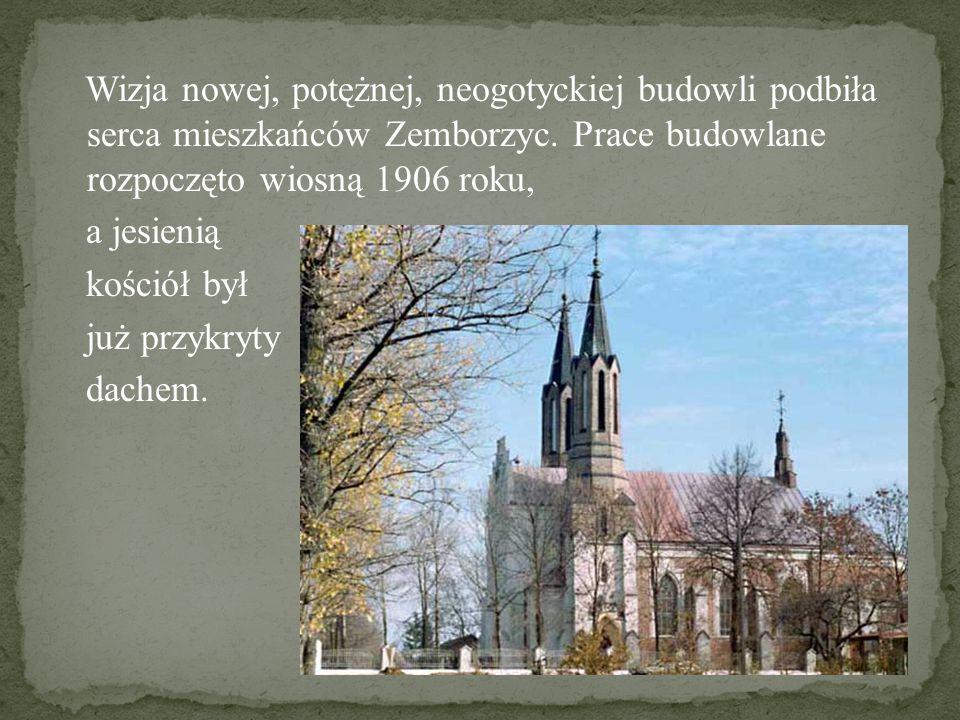Wizja nowej, potężnej, neogotyckiej budowli podbiła serca mieszkańców Zemborzyc. Prace budowlane rozpoczęto wiosną 1906 roku, a jesienią kościół był j