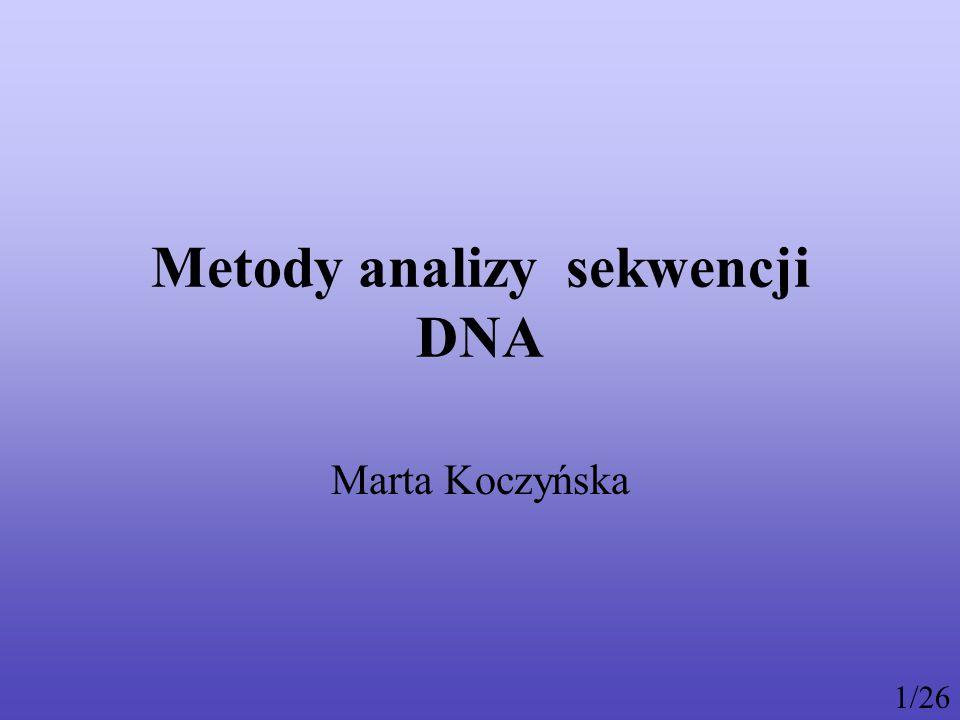 Metody analizy sekwencji DNA Marta Koczyńska 1/26