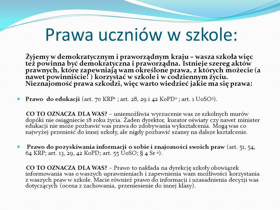 Prawa uczniów w szkole: Żyjemy w demokratycznym i praworządnym kraju – wasza szkoła więc też powinna być demokratyczna i praworządna. Istnieje szereg