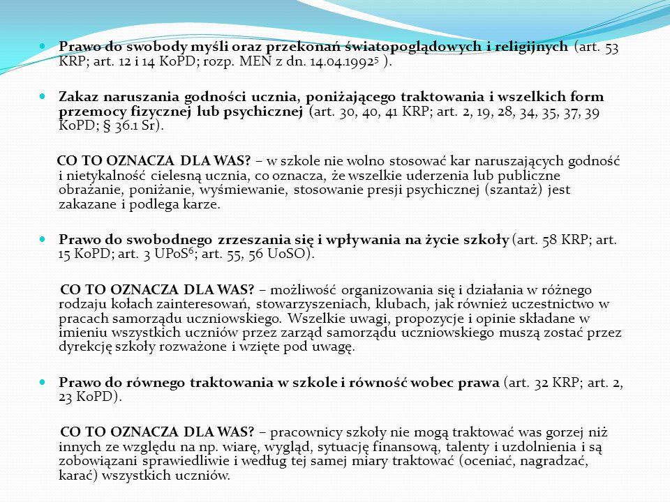 Prawo do swobody myśli oraz przekonań światopoglądowych i religijnych (art. 53 KRP; art. 12 i 14 KoPD; rozp. MEN z dn. 14.04.1992 5 ). Zakaz naruszani