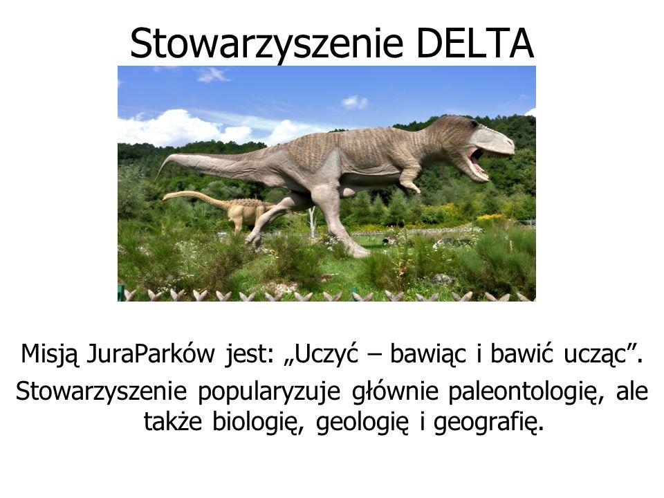 """Stowarzyszenie DELTA Misją JuraParków jest: """"Uczyć – bawiąc i bawić ucząc"""". Stowarzyszenie popularyzuje głównie paleontologię, ale także biologię, geo"""