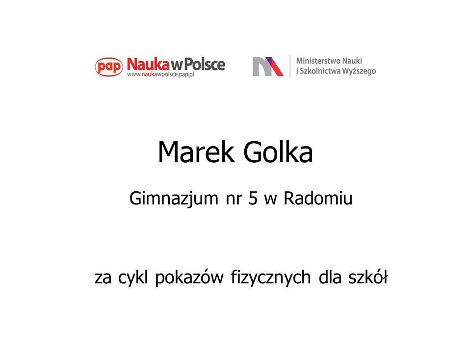 Marek Golka Gimnazjum nr 5 w Radomiu za cykl pokazów fizycznych dla szkół