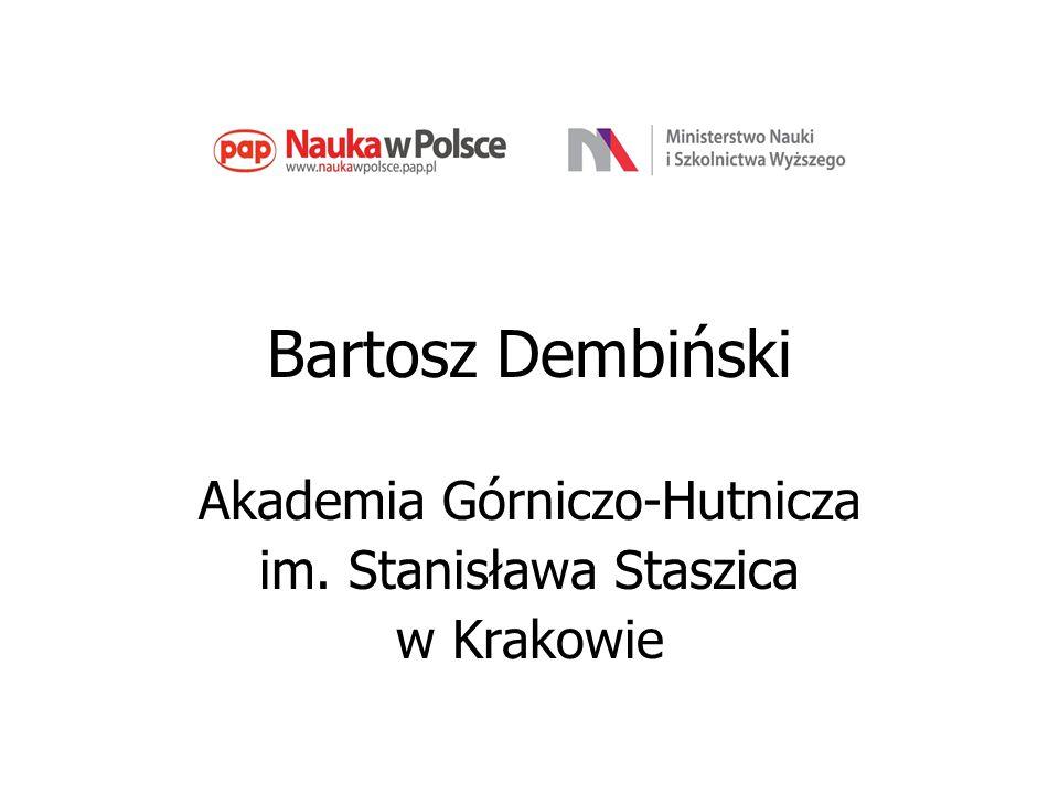 Bartosz Dembiński Akademia Górniczo-Hutnicza im. Stanisława Staszica w Krakowie