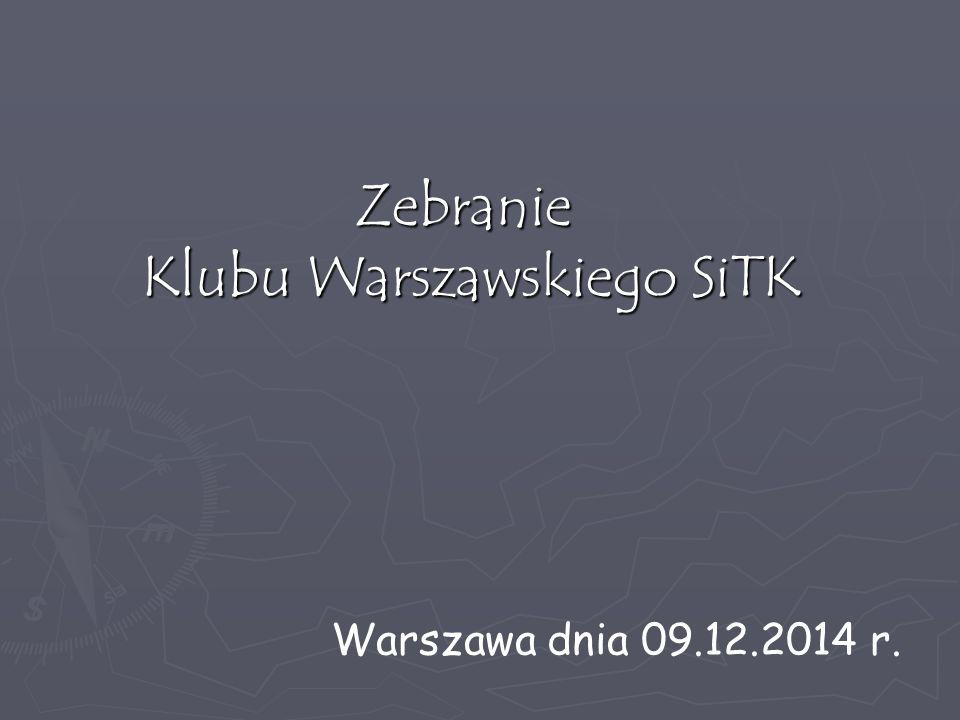 Zebranie Klubu Warszawskiego SiTK Klubu Warszawskiego SiTK Warszawa dnia 09.12.2014 r.