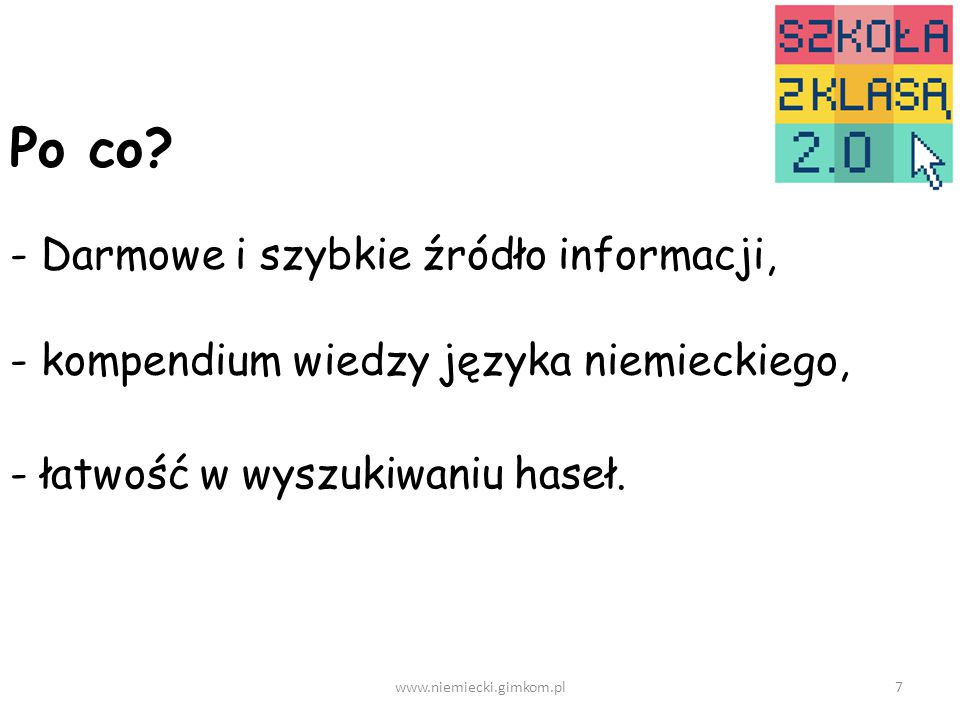 www.niemiecki.gimkom.pl7 Po co.