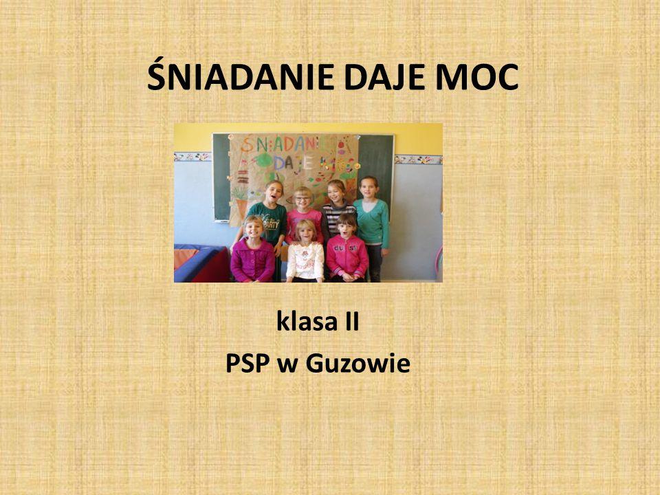 ŚNIADANIE DAJE MOC klasa II PSP w Guzowie