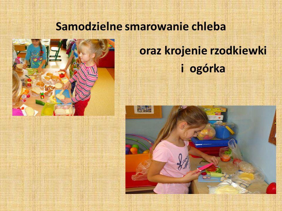 Samodzielne smarowanie chleba oraz krojenie rzodkiewki i ogórka