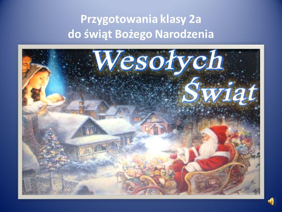 Przygotowania klasy 2a do świąt Bożego Narodzenia