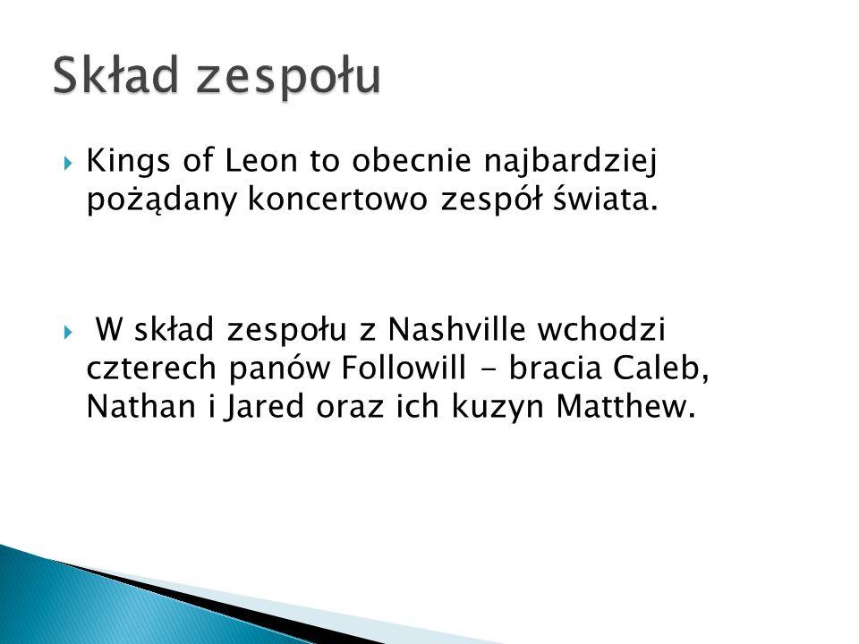  Kings of Leon to obecnie najbardziej pożądany koncertowo zespół świata.  W skład zespołu z Nashville wchodzi czterech panów Followill - bracia Cale