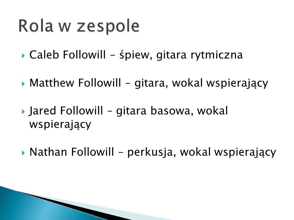  Caleb Followill – śpiew, gitara rytmiczna  Matthew Followill – gitara, wokal wspierający  Jared Followill – gitara basowa, wokal wspierający  Nat