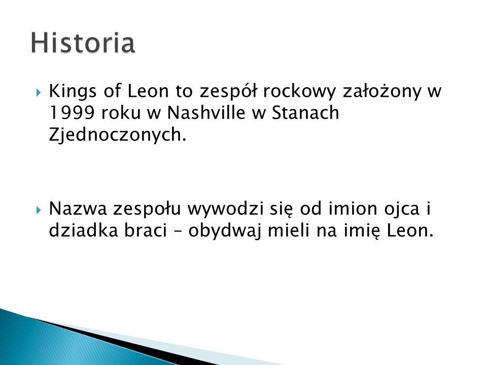  Kings of Leon to zespół rockowy założony w 1999 roku w Nashville w Stanach Zjednoczonych.  Nazwa zespołu wywodzi się od imion ojca i dziadka braci