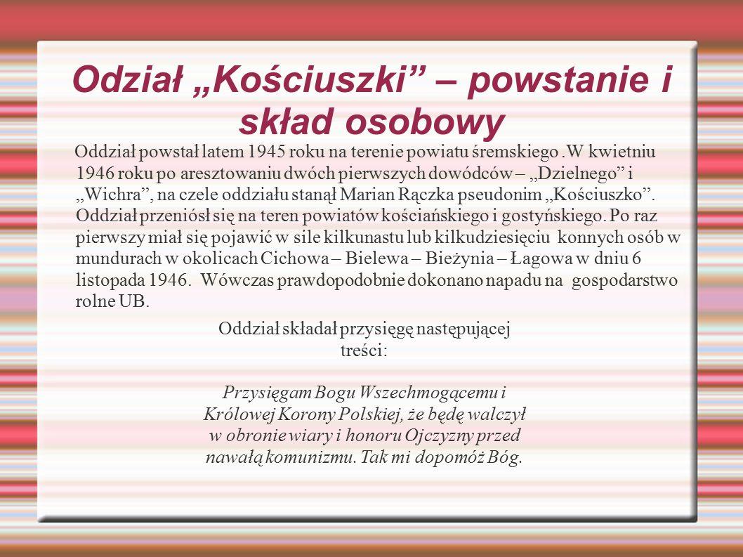 """Odział """"Kościuszki"""" – powstanie i skład osobowy Oddział powstał latem 1945 roku na terenie powiatu śremskiego.W kwietniu 1946 roku po aresztowaniu dwó"""
