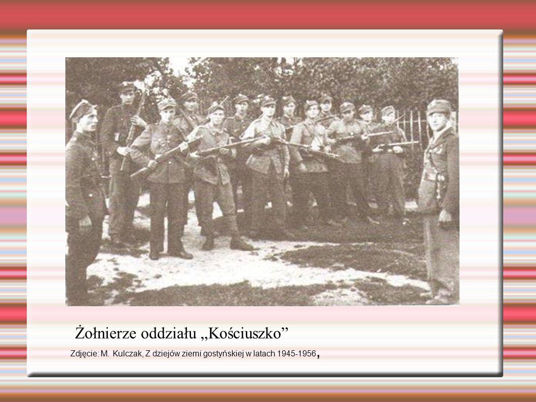 """Żołnierze oddziału """"Kościuszko"""" Zdjęcie: M. Kulczak, Z dziejów ziemi gostyńskiej w latach 1945-1956,"""