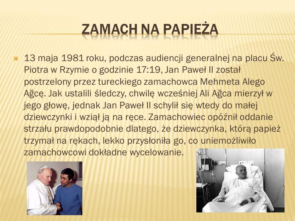  13 maja 1981 roku, podczas audiencji generalnej na placu Św. Piotra w Rzymie o godzinie 17:19, Jan Paweł II został postrzelony przez tureckiego zama