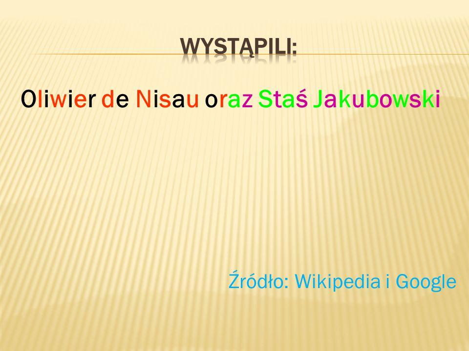 Oliwier de Nisau oraz Staś Jakubowski Źródło: Wikipedia i Google