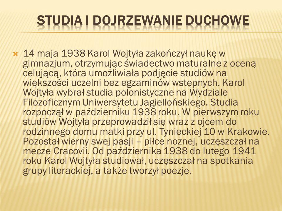  14 maja 1938 Karol Wojtyła zakończył naukę w gimnazjum, otrzymując świadectwo maturalne z oceną celującą, która umożliwiała podjęcie studiów na więk