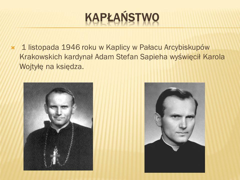  1 listopada 1946 roku w Kaplicy w Pałacu Arcybiskupów Krakowskich kardynał Adam Stefan Sapieha wyświęcił Karola Wojtyłę na księdza.