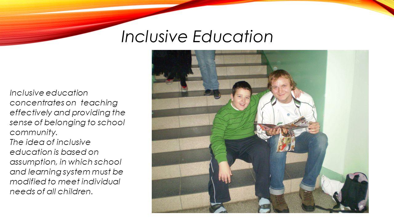 Znaczenie edukacji włączającej Głównymi założeniami i celami edukacji włączającej są:  Bezpośrednie wspieranie specjalistyczne np.