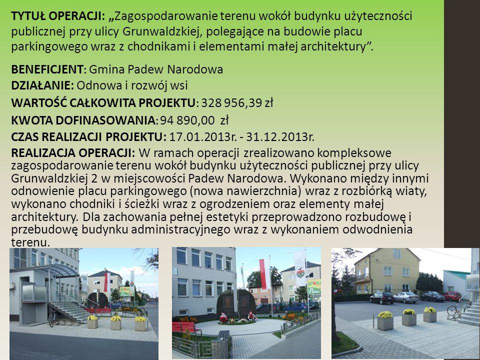 """TYTUŁ OPERACJI: """"Zagospodarowanie terenu wokół budynku użyteczności publicznej przy ulicy Grunwaldzkiej, polegające na budowie placu parkingowego wraz z chodnikami i elementami małej architektury ."""